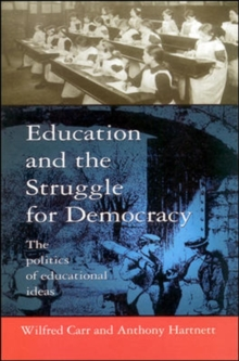 Education and the Struggle for Democracy : The Politics of Educational Ideas, Paperback