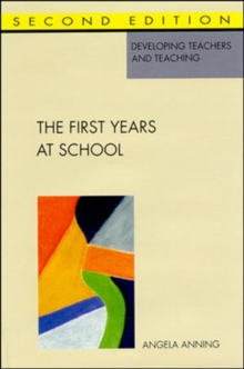 The First Years at School : Education 4 to 8, Paperback