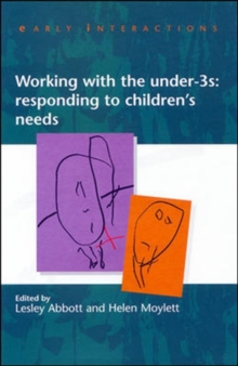 Working with the Under Threes : Responding to Children's Needs, Paperback Book
