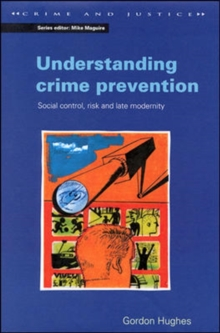 Understanding Crime Prevention : Social Control, Risk and Late Modernity, Paperback Book