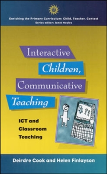 Interactive Children, Communicative Teaching : ICT and Classroom Teaching, Paperback