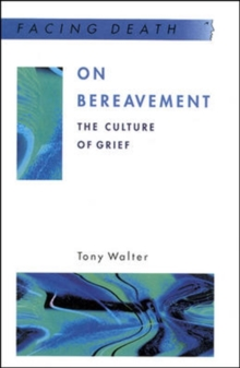 On Bereavement : The Culture of Grief, Paperback