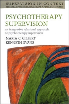 Psychotherapy Supervision : An Integrative Rational Approach to Psychotherapy Supervision, Paperback Book