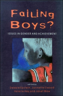 Failing Boys? : Issues in Gender and Achievement, Paperback Book