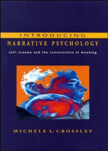 Introducing Narrative Psychology : Self, Trauma, and the Construction of Meaning, Paperback
