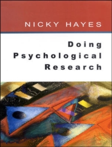 Doing Psychological Research : Gathering and Analysing Data, Paperback