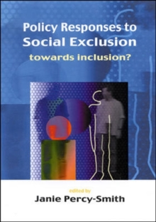 Policy Responses to Social Exclusion : Towards Inclusion?, Paperback