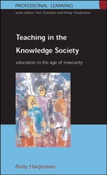 Teaching in the Knowledge Society : Education in the Age of Insecurity, Paperback