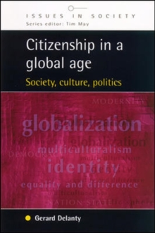 Citizenship in a Global Age : Society, Culture, Politics, Paperback