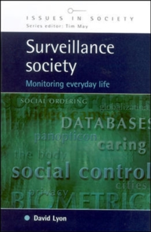 Surveillance Society : Monitoring Everyday Life, Paperback