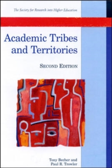 Academic Tribes and Territories : Intellectual Enquiry and the Cultures of Disciplines, Paperback Book
