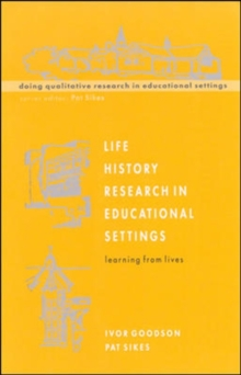 Life History Research in Educational Settings : Learning from Lives, Paperback