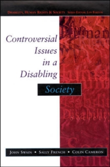 Controversial Issues in a Disabling Society, Paperback Book