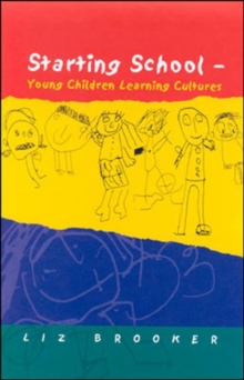 Starting School : Young Children Learning Cultures, Paperback