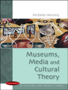 Museums, Media and Cultural Theory, Paperback Book