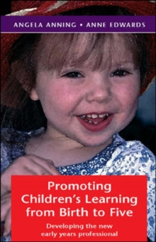 Promoting Children's Learning from Birth to Five : Developing the New Early Years Professional, Paperback
