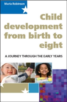 Child Development from Birth to Eight : A Journey Through the Early Years, Paperback Book