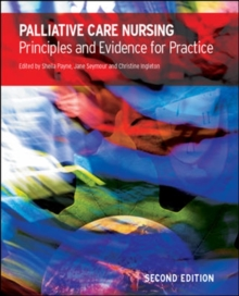 Palliative Care Nursing : Principles and Evidence for Practice, Paperback