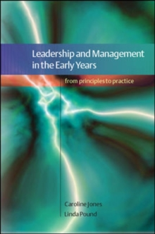 Leadership and Management in the Early Years: From Principles to Practice, Paperback
