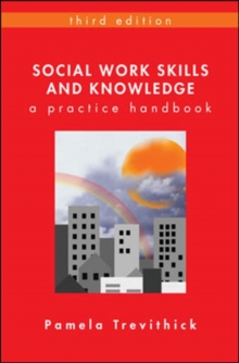 Social Work Skills and Knowledge : A Practice Handbook, Paperback