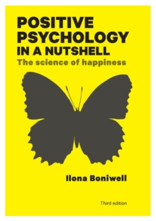 Positive Psychology in a Nutshell : The Science of Happiness, Paperback Book
