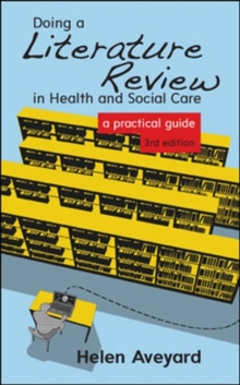 Doing a Literature Review in Health and Social Care : A Practical Guide, Paperback