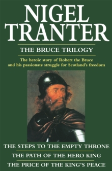 "The Bruce Trilogy : ""Steps to the Empty Throne"", ""Price of the King's Peace"" and ""Path of the Hero King"", Paperback"