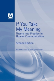 If You Take My Meaning : Theory into Practice in Human Communication, Paperback