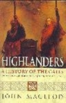 Highlanders : A History of the Gaels, Paperback