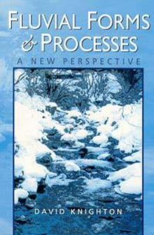 Fluvial Forms and Processes : A New Perspective, Paperback