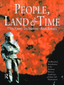 People, Land and Time : An Historical Introduction to the Relations Between Landscape, Culture and Environment, Paperback