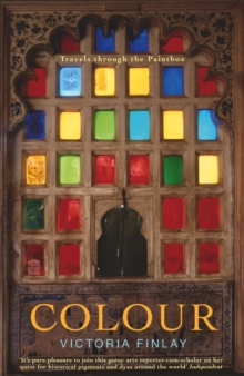 Colour : Travels Through the Paintbox, Paperback Book