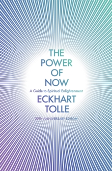 The Power of Now : A Guide to Spiritual Enlightenment, Paperback