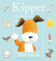 "Kipper Story Collection : ""Kipper"", ""Kipper's Birthday"", ""Kipper's Toybox"", ""Kipper's Snowy Day"", Paperback"