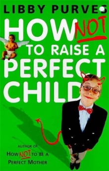 How Not to Raise the Perfect Child, Paperback