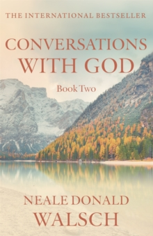 Conversations with God : An Uncommon Dialogue Bk. 2, Paperback