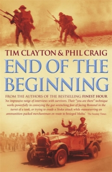 End of the Beginning : From the Siege of Malta to the Victory at Alamein, Paperback