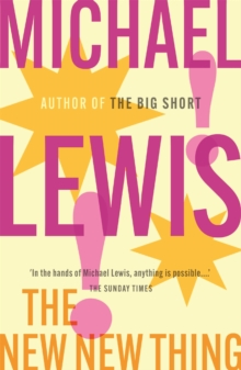 The New New Thing : A Silicon Valley Story, Paperback