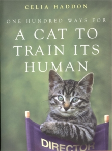 One Hundred Ways for a Cat to Train Its Human, Paperback