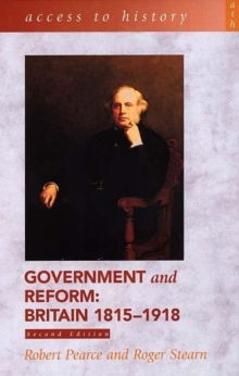 Access to History: Government and Reform - Britain 1815-1918, Paperback