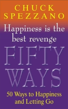 Happiness is the Best Revenge : 50 Ways to Let Go and be Happy, Paperback Book