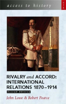 Access to History: Rivalry and Accord - International Relations 1870-1914, Paperback Book