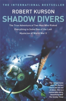 Shadow Divers : How Two Men Discovered Hitler's Lost Sub and Solved One of the Last Mysteries of World War II, Paperback