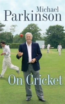 Michael Parkinson on Cricket, Paperback Book