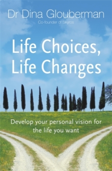 Life Choices, Life Changes : Develop Your Personal Vision for the Life You Want, Paperback Book