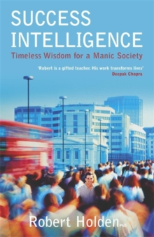 Success Intelligence : Timeless Wisdom for a Manic Society, Paperback Book