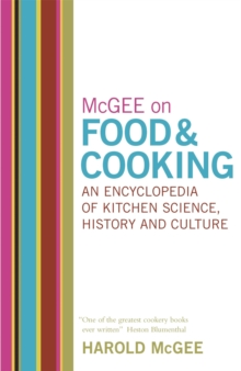 McGee on Food and Cooking : An Encyclopedia of Kitchen Science, History and Culture, Hardback