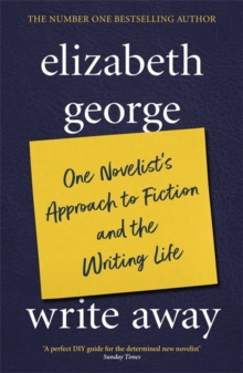 Write away : One Novelist's Approach to Fiction and the Writing Life, Paperback