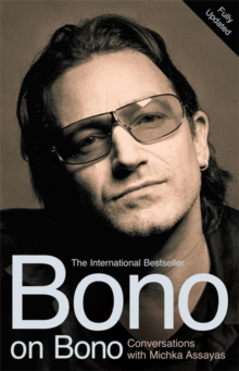 Bono on Bono : Conversations with Michka Assayas, Paperback