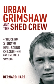 Urban Grimshaw and the Shed Crew, Paperback